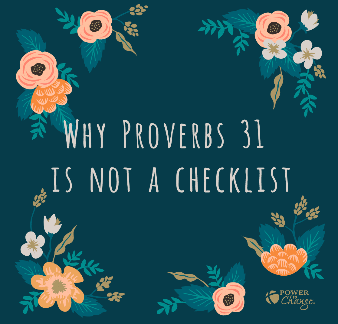 Why Proverbs 31 is not a checklist