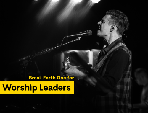 Break Forth One: For Worship Leaders