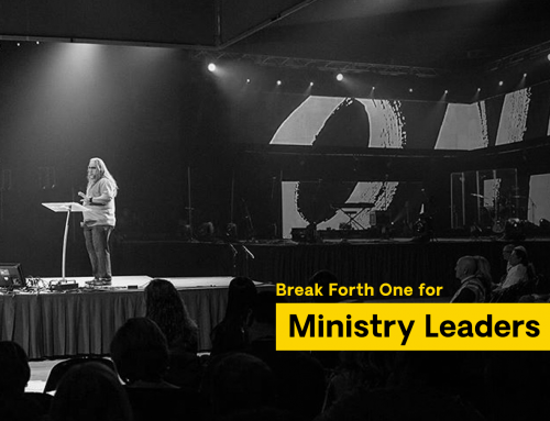 Break Forth One: For Ministry Leaders