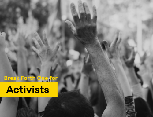 Break Forth One: For Activists