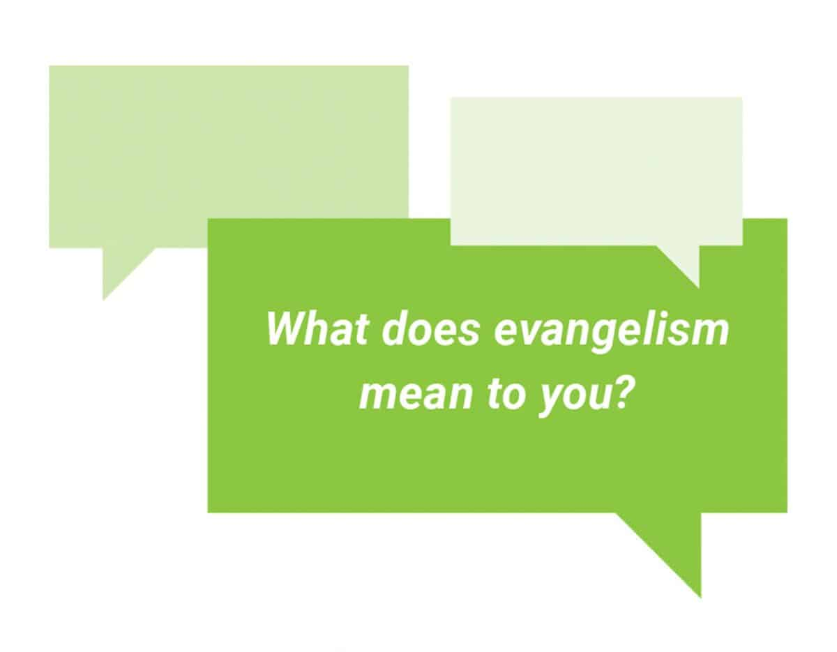 What does evangelism mean to you