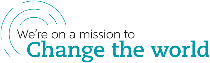 We are on a mission to change the world