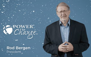 Rod Bergen, Power to Change President