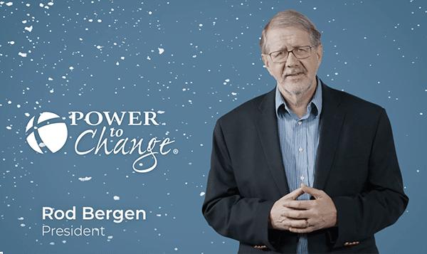 Rod Bergen, Power to Change President